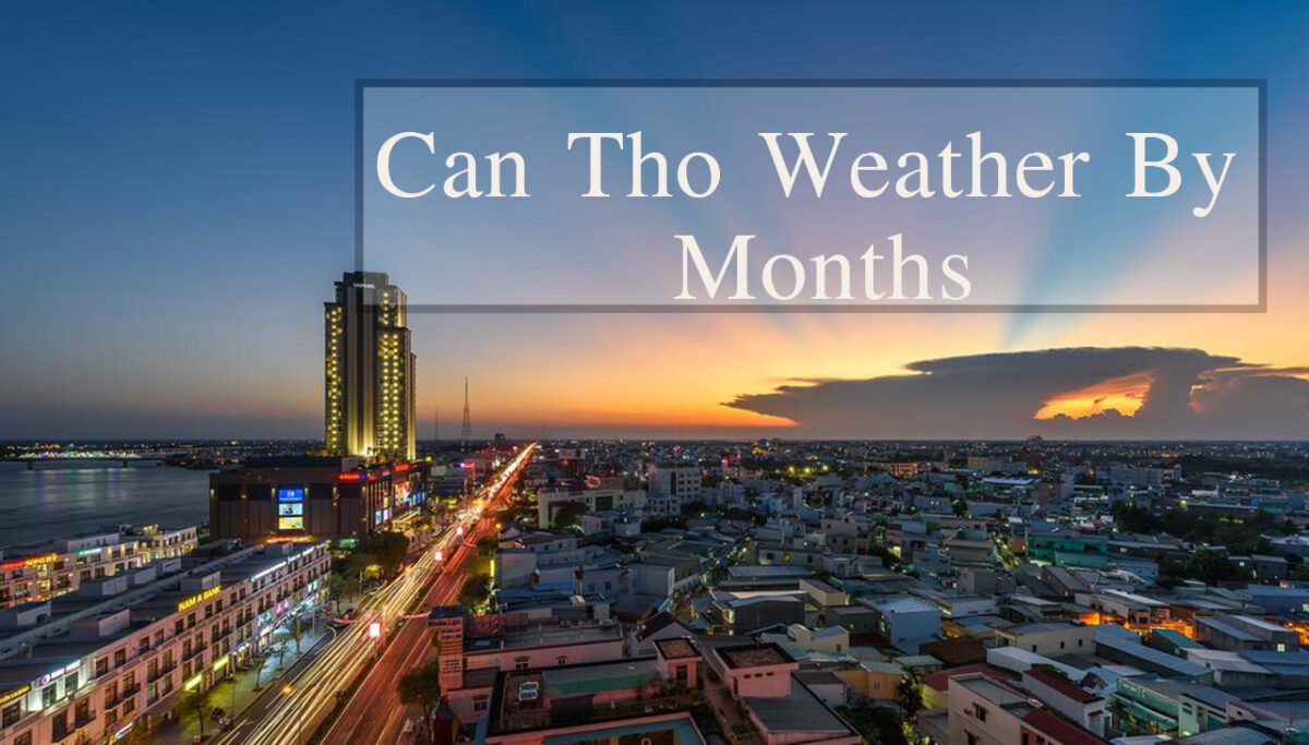 Can Tho Weather by Months